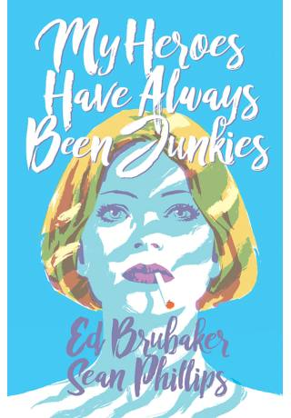 My Heroes Have Always Been Junkies HC